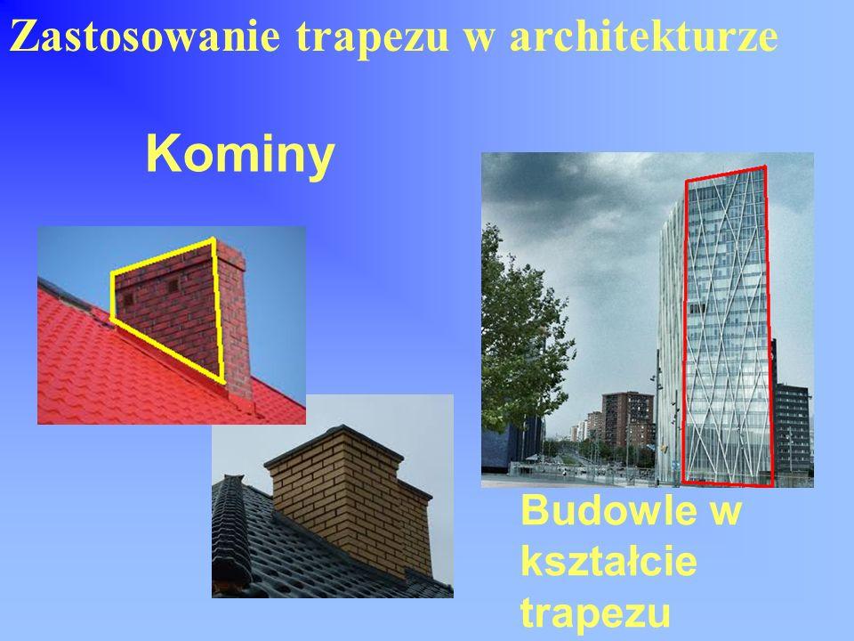 Kominy Zastosowanie trapezu w architekturze