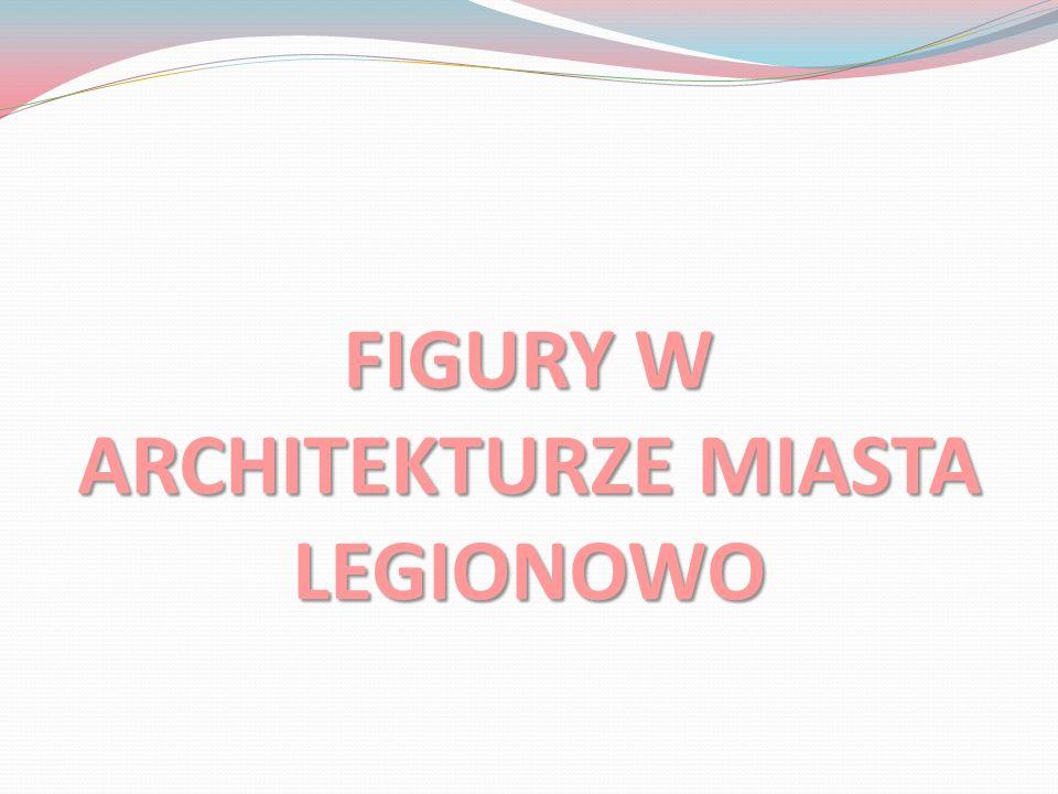 FIGURY W ARCHITEKTURZE MIASTA LEGIONOWO
