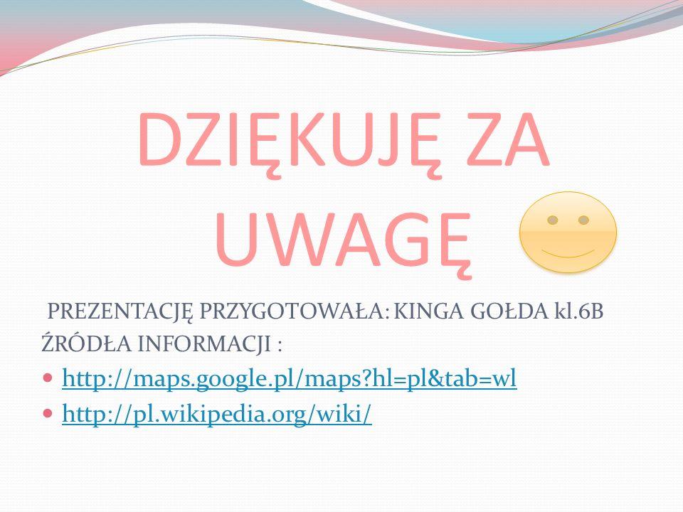 DZIĘKUJĘ ZA UWAGĘ http://maps.google.pl/maps hl=pl&tab=wl