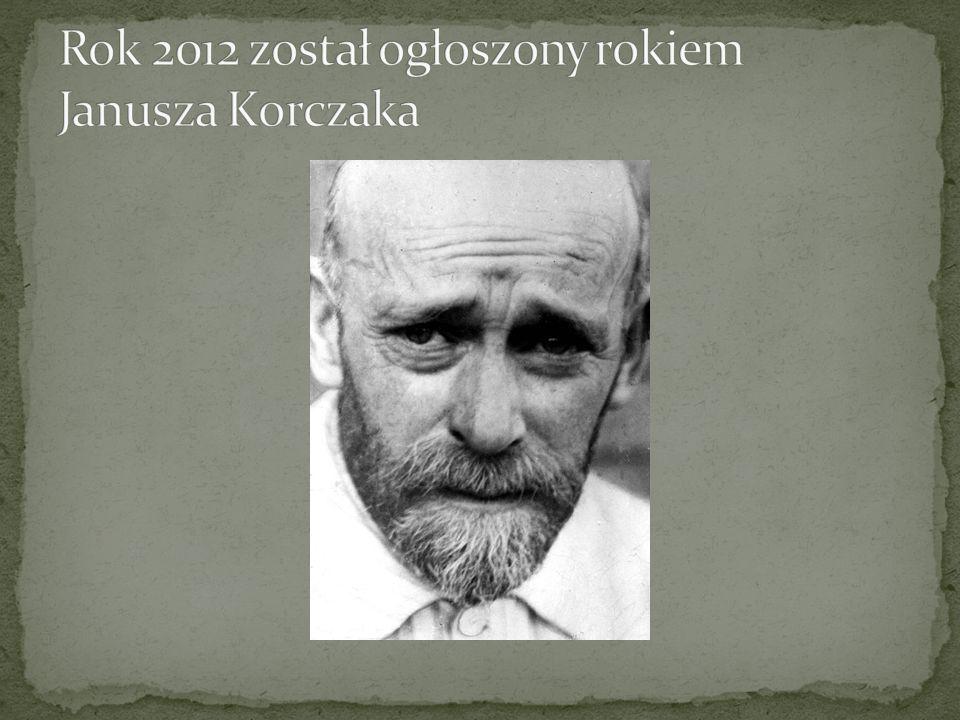 Rok 2012 został ogłoszony rokiem Janusza Korczaka