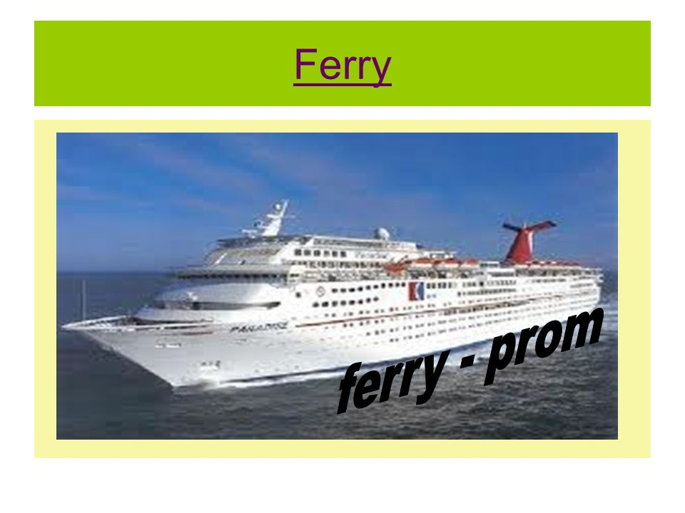 Ferry ferry - prom
