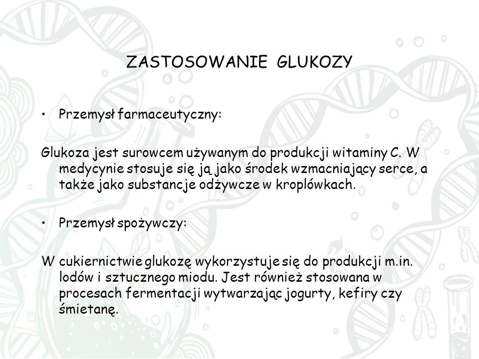 ZASTOSOWANIE GLUKOZY Przemysł farmaceutyczny: