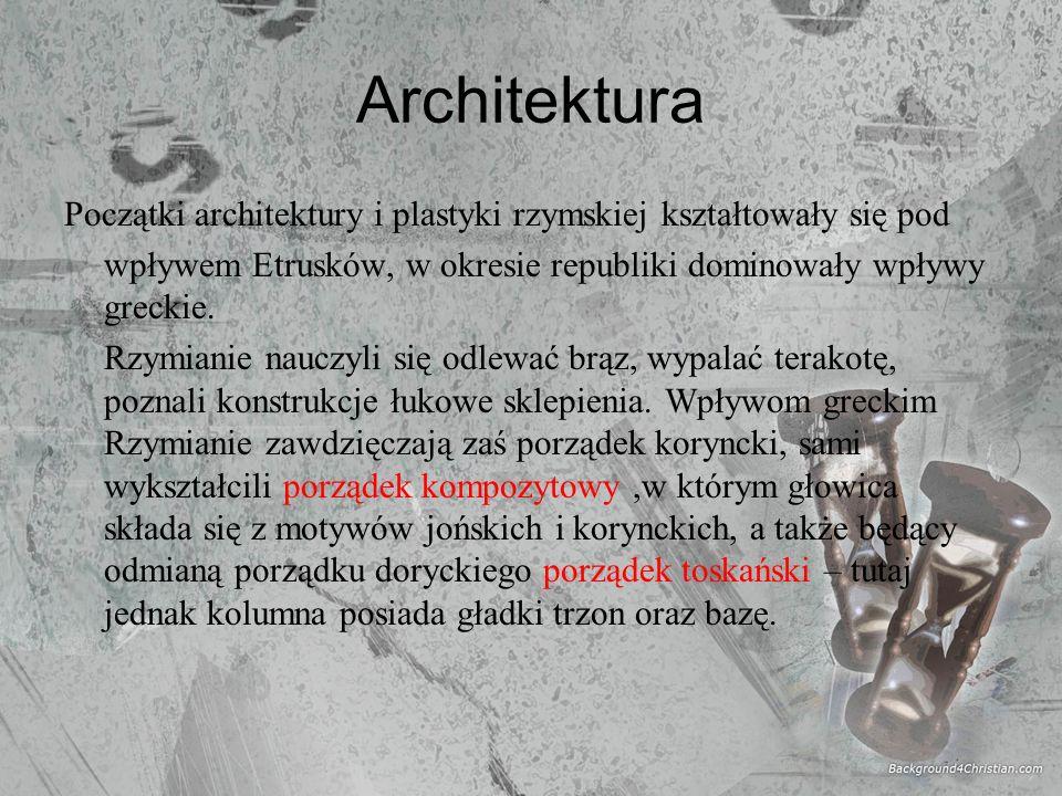 ArchitekturaPoczątki architektury i plastyki rzymskiej kształtowały się pod. wpływem Etrusków, w okresie republiki dominowały wpływy greckie.