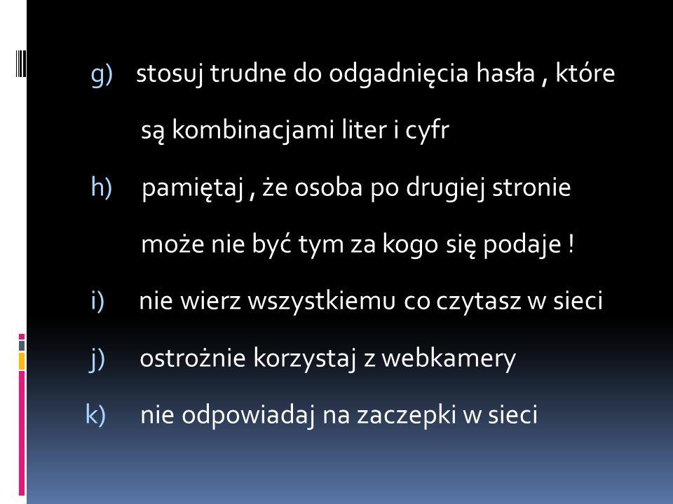 g) stosuj trudne do odgadnięcia hasła , które