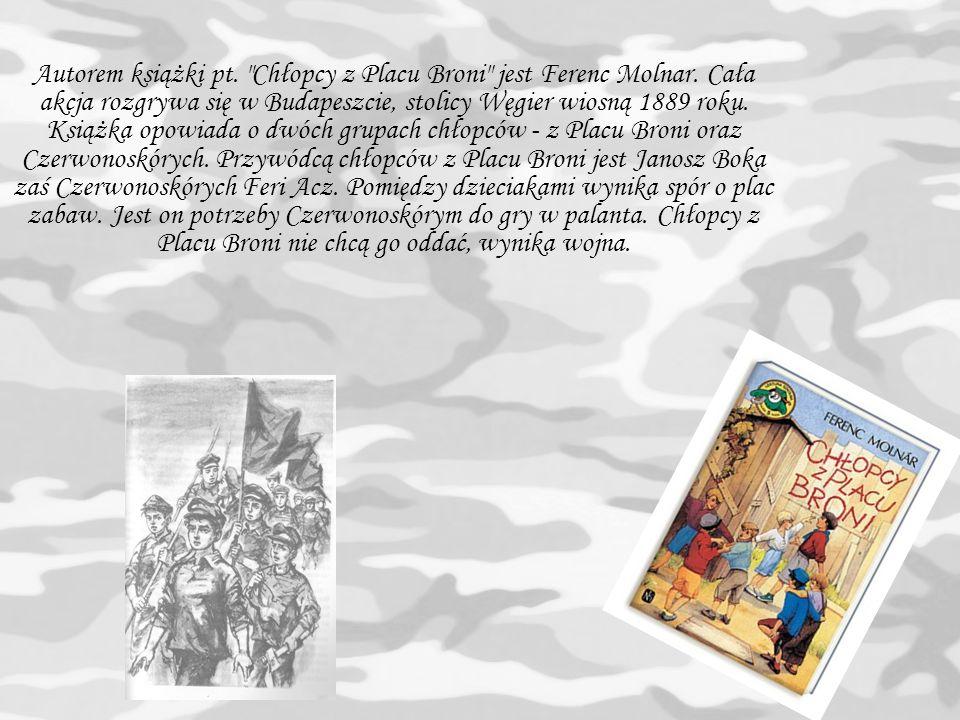 Autorem książki pt. Chłopcy z Placu Broni jest Ferenc Molnar