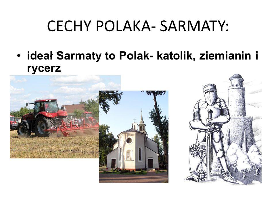 CECHY POLAKA- SARMATY: