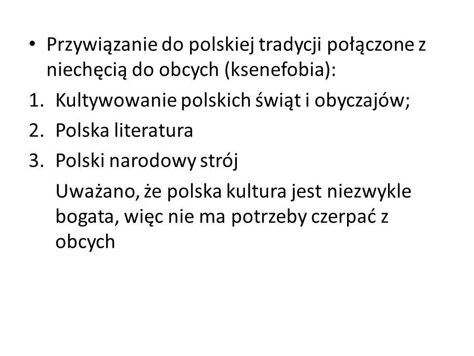 Przywiązanie do polskiej tradycji połączone z niechęcią do obcych (ksenefobia):