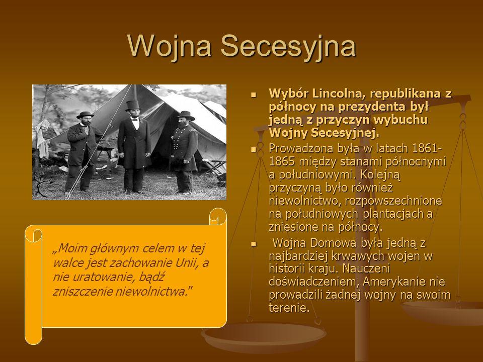 Wojna SecesyjnaWybór Lincolna, republikana z północy na prezydenta był jedną z przyczyn wybuchu Wojny Secesyjnej.