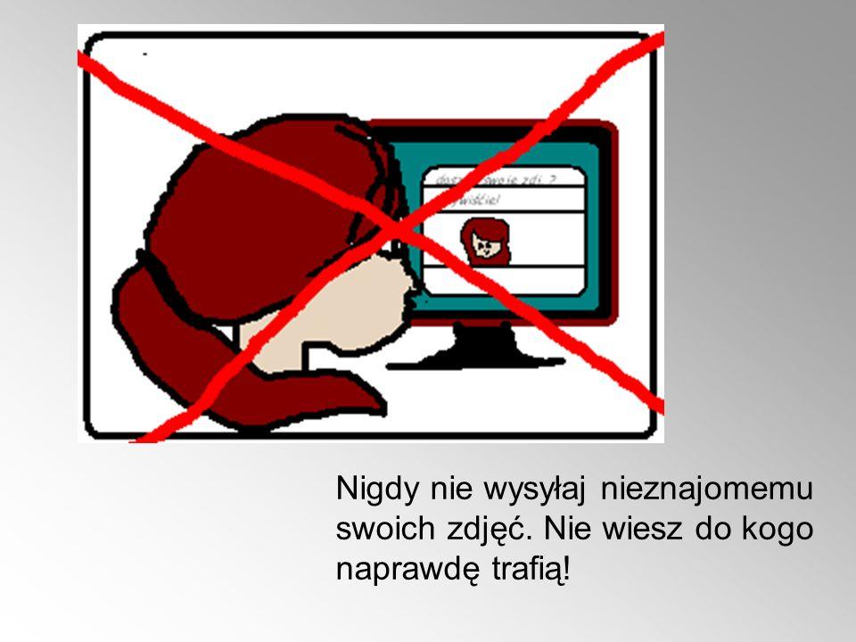 Nigdy nie wysyłaj nieznajomemu swoich zdjęć