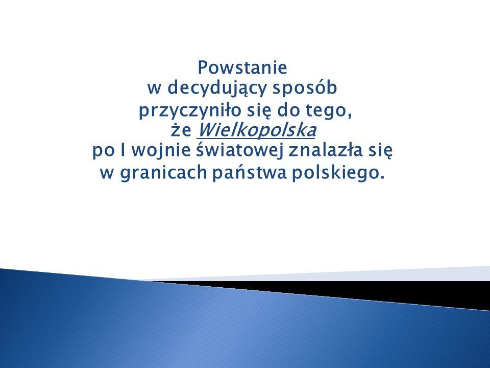 Powstanie w decydujący sposób w granicach państwa polskiego.