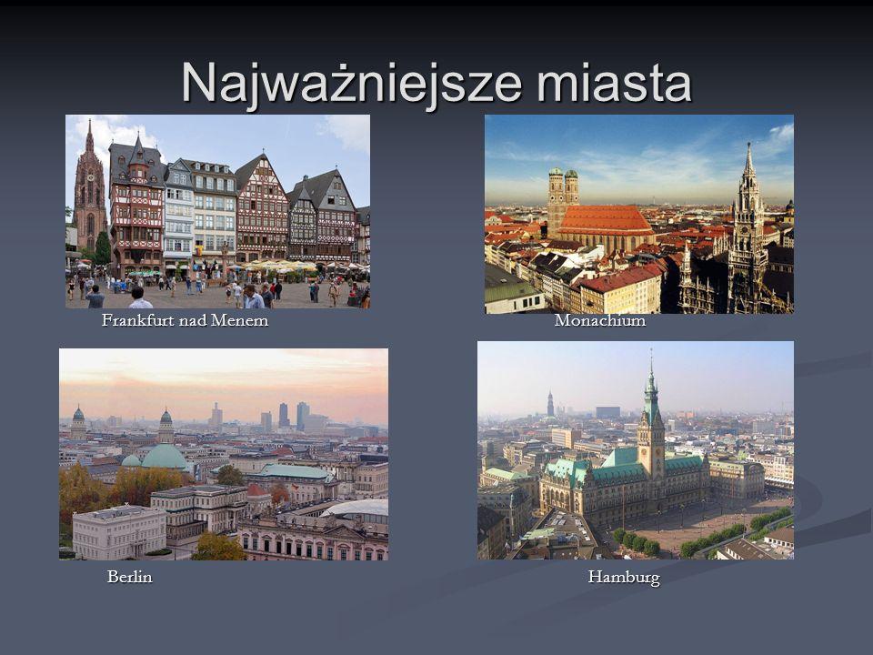 Najważniejsze miasta Frankfurt nad Menem Monachium.