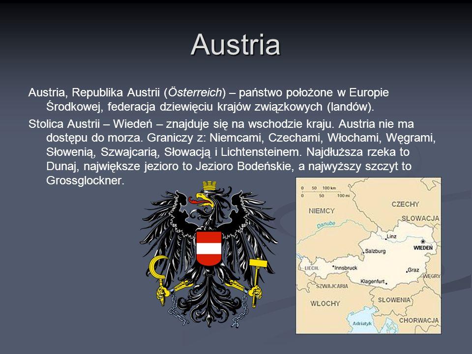 Austria Austria, Republika Austrii (Österreich) – państwo położone w Europie Środkowej, federacja dziewięciu krajów związkowych (landów).