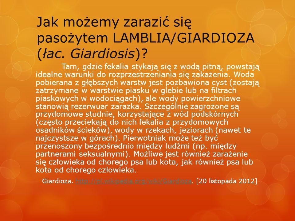 Jak możemy zarazić się pasożytem LAMBLIA/GIARDIOZA (łac. Giardiosis)