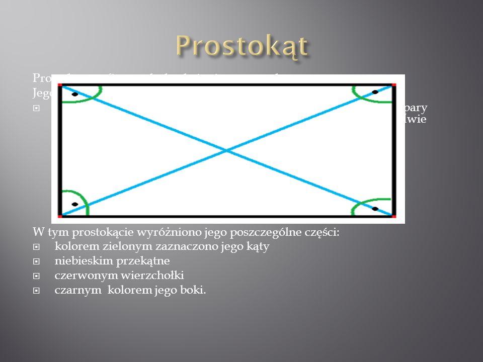 Prostokąt Prostokąt - to figura płaska, która jest czworokątem.