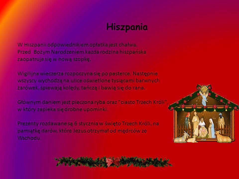 HiszpaniaW Hiszpanii odpowiednikiem opłatka jest chałwa. Przed Bożym Narodzeniem każda rodzina hiszpańska zaopatruje się w nową szopkę.