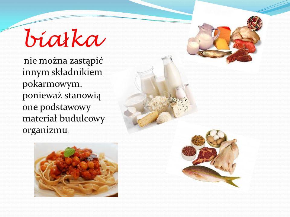 białka nie można zastąpić innym składnikiem pokarmowym, ponieważ stanowią one podstawowy materiał budulcowy organizmu.