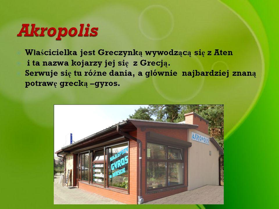 Akropolis Właścicielka jest Greczynką wywodzącą się z Aten