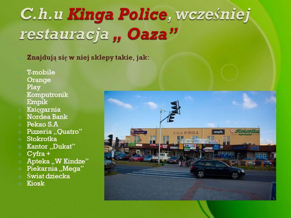 """C.h.u Kinga Police, wcześniej restauracja """" Oaza"""