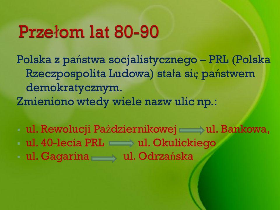 Przełom lat 80-90 Polska z państwa socjalistycznego – PRL (Polska Rzeczpospolita Ludowa) stała się państwem demokratycznym.