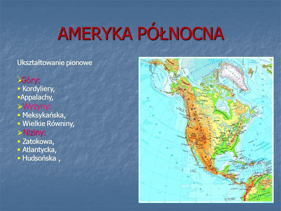 AMERYKA PÓŁNOCNA Góry: Ukształtowanie pionowe Kordyliery, Appalachy,