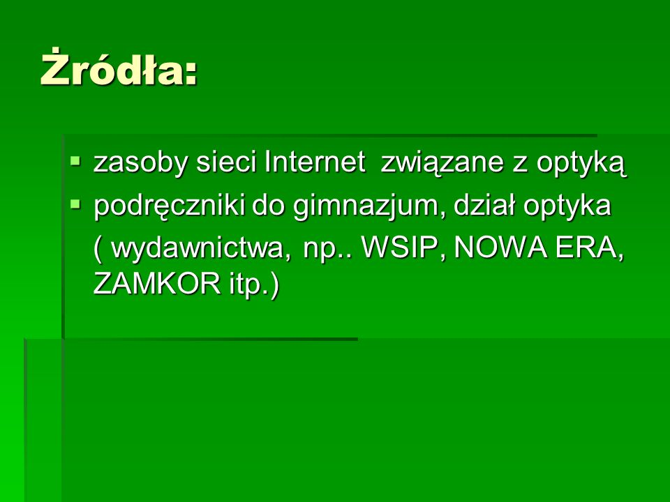 Żródła: zasoby sieci Internet związane z optyką