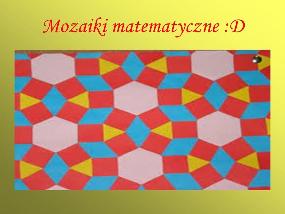 Mozaiki matematyczne :D