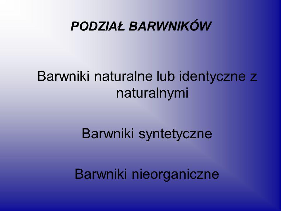 Barwniki naturalne lub identyczne z naturalnymi