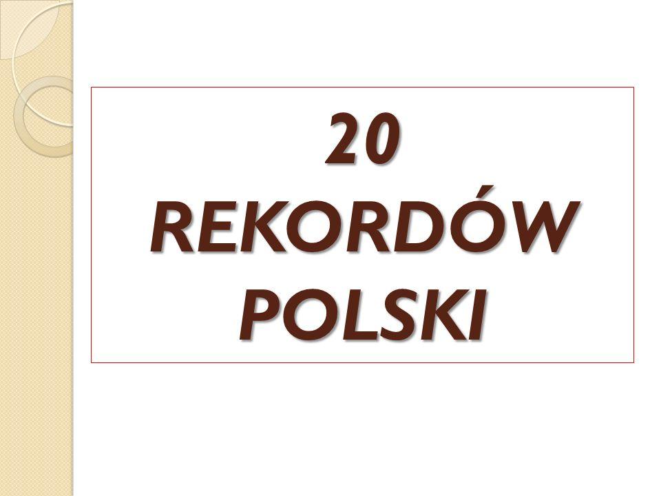 20 REKORDÓW POLSKI