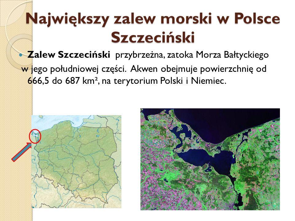 Największy zalew morski w Polsce Szczeciński