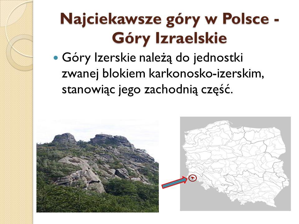 Najciekawsze góry w Polsce - Góry Izraelskie
