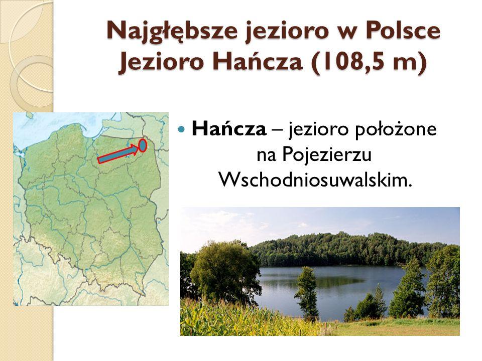 Najgłębsze jezioro w Polsce Jezioro Hańcza (108,5 m)
