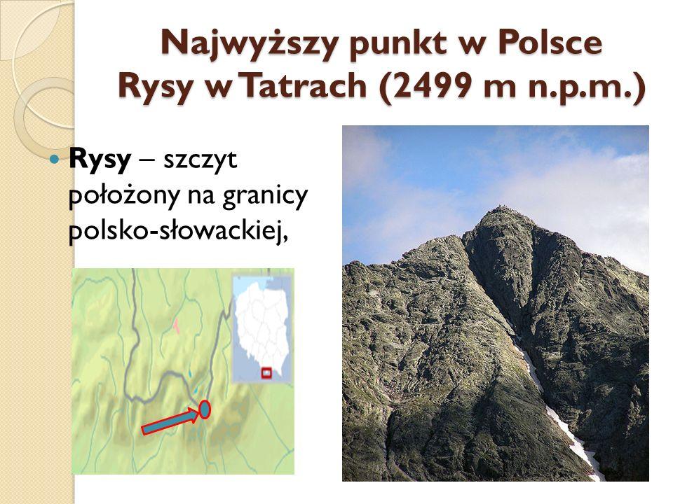 Najwyższy punkt w Polsce Rysy w Tatrach (2499 m n.p.m.)