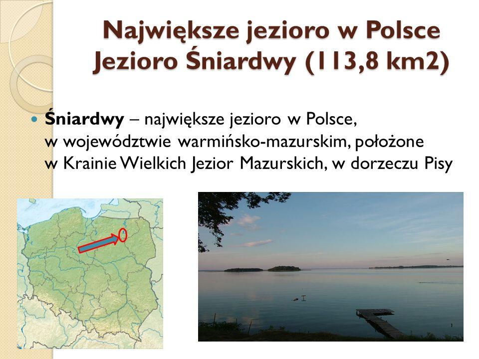 Największe jezioro w Polsce Jezioro Śniardwy (113,8 km2)