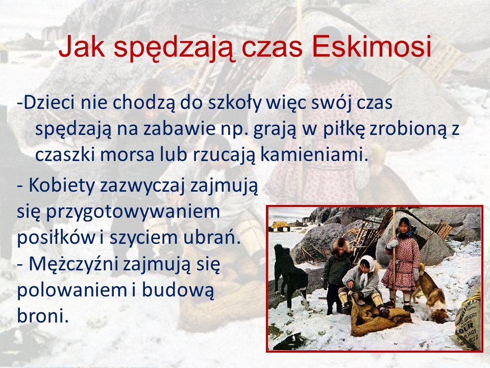 Jak spędzają czas Eskimosi