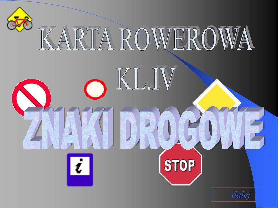 KARTA ROWEROWA KL.IV ZNAKI DROGOWE STOP dalej