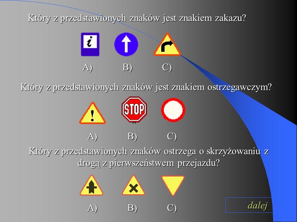 ! Który z przedstawionych znaków jest znakiem zakazu A) B) C)