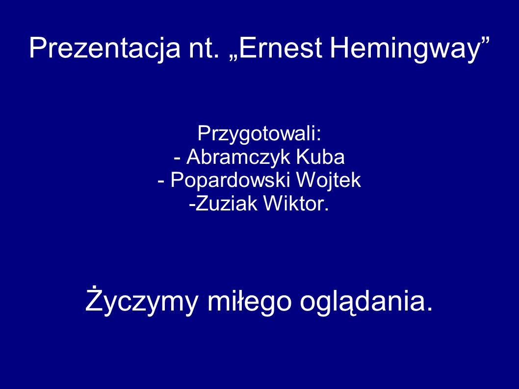 "Prezentacja nt. ""Ernest Hemingway"