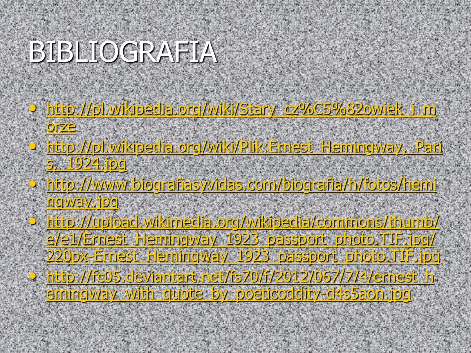 BIBLIOGRAFIA http://pl.wikipedia.org/wiki/Stary_cz%C5%82owiek_i_morze