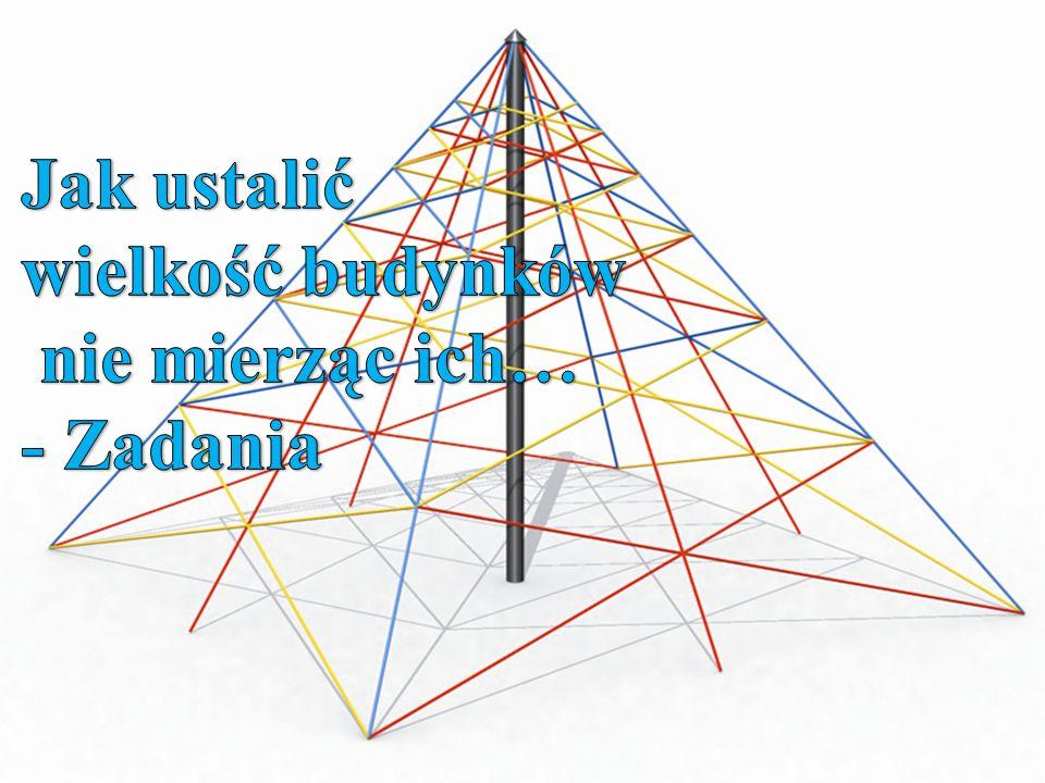 Jak ustalić wielkość budynków nie mierząc ich… - Zadania