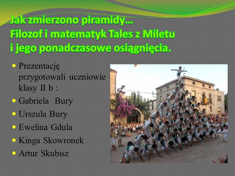 Jak zmierzono piramidy… Filozof i matematyk Tales z Miletu i jego ponadczasowe osiągnięcia.