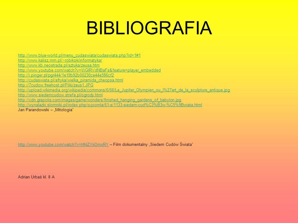 BIBLIOGRAFIA http://www.blue-world.pl/menu_cudaswiata/cudaswiata.php id=1#1. http://www.kalisz.mm.pl/~robikok/informatyka/