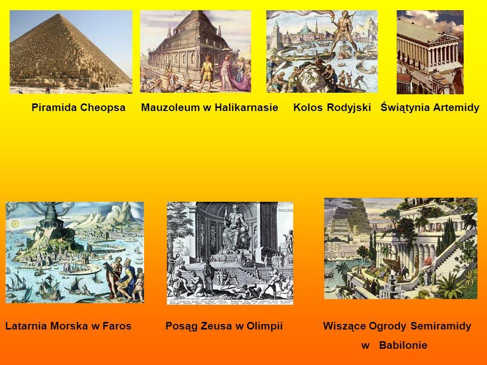 Piramida Cheopsa Mauzoleum w Halikarnasie Kolos Rodyjski Świątynia Artemidy