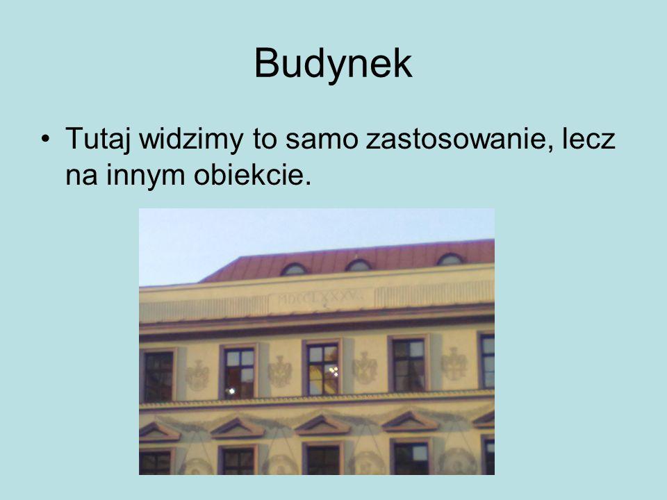 Budynek Tutaj widzimy to samo zastosowanie, lecz na innym obiekcie.
