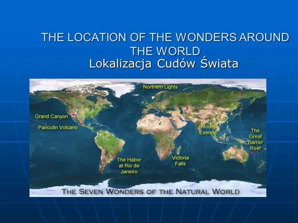 THE LOCATION OF THE WONDERS AROUND THE WORLD