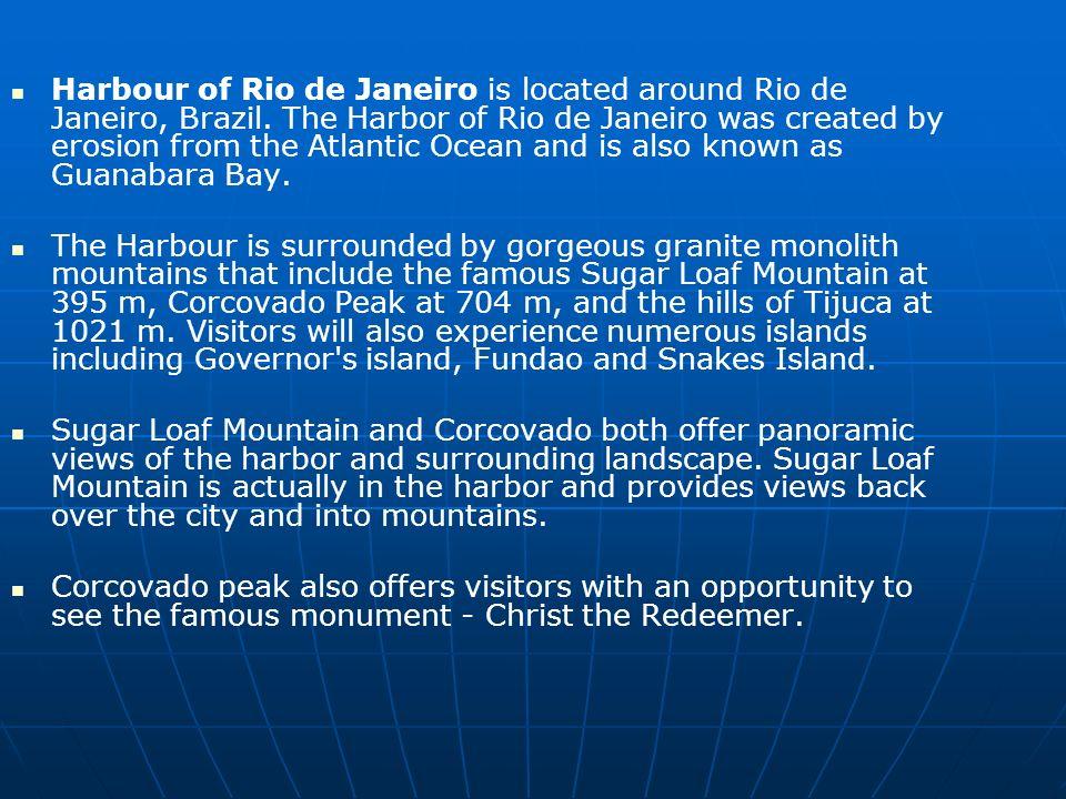 Harbour of Rio de Janeiro is located around Rio de Janeiro, Brazil