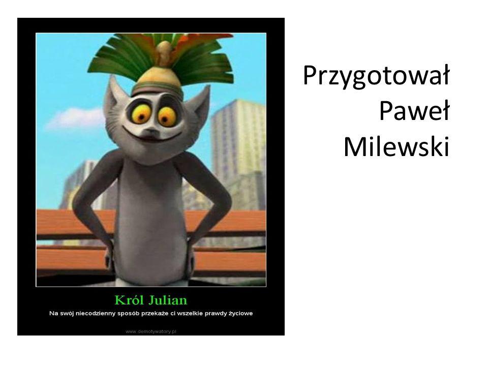 Przygotował Paweł Milewski