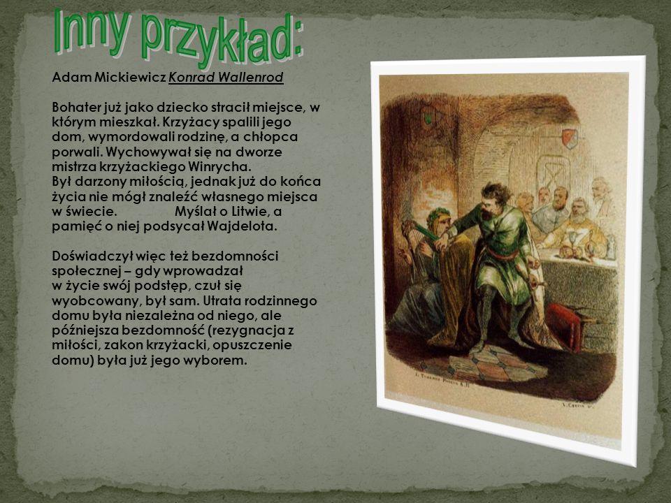 Inny przykład: Adam Mickiewicz Konrad Wallenrod