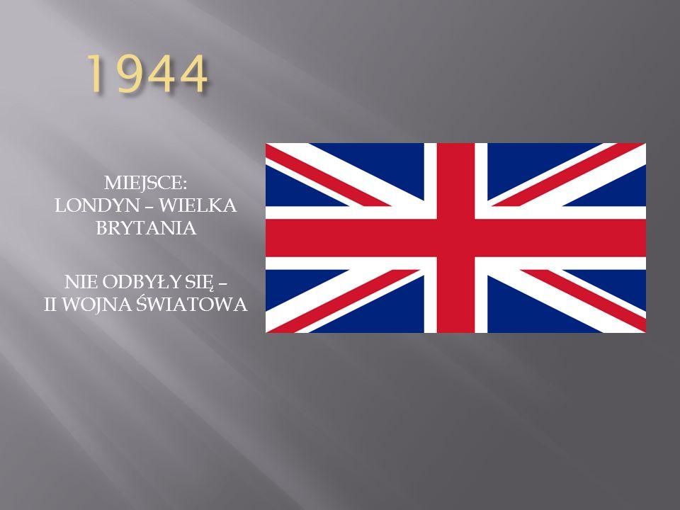 1944 MIEJSCE: LONDYN – WIELKA BRYTANIA