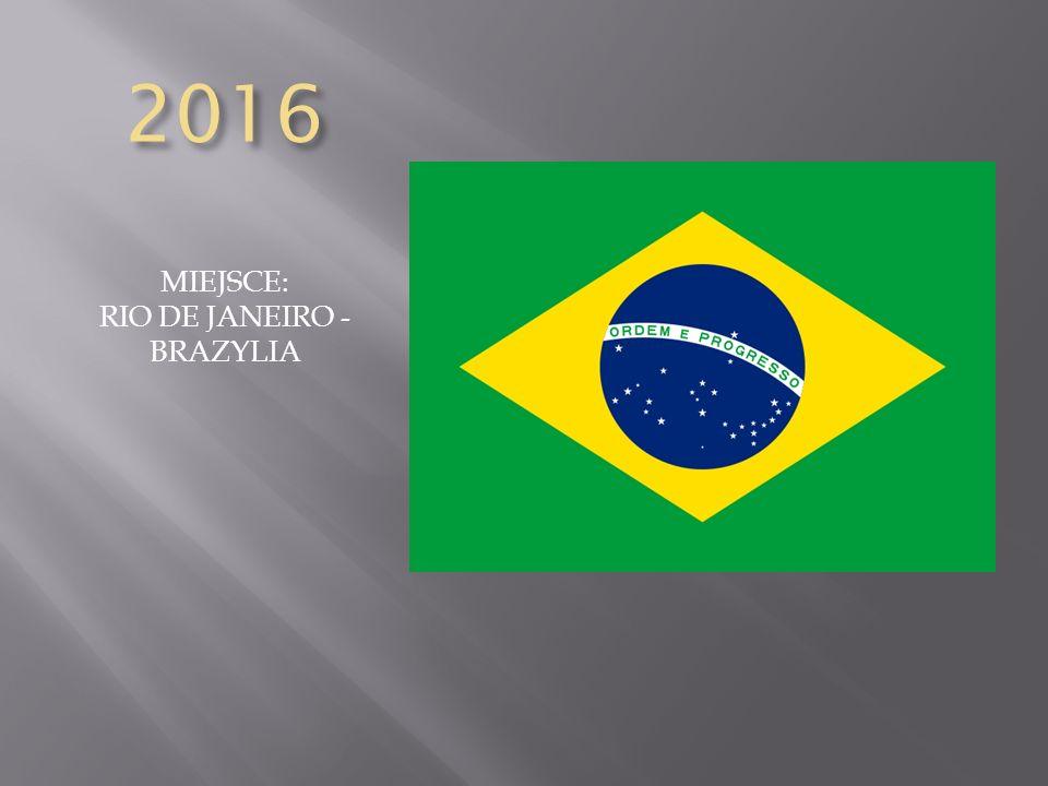 MIEJSCE: RIO DE JANEIRO - BRAZYLIA