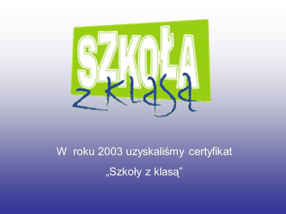 W roku 2003 uzyskaliśmy certyfikat